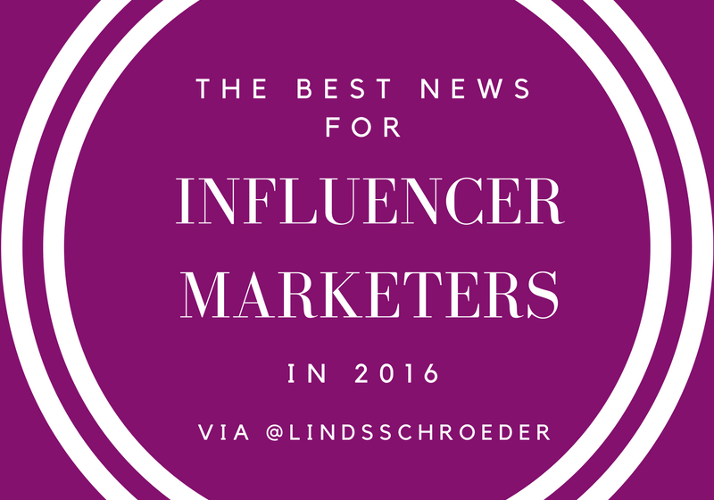 The Best News for Influencer Marketers in 2016